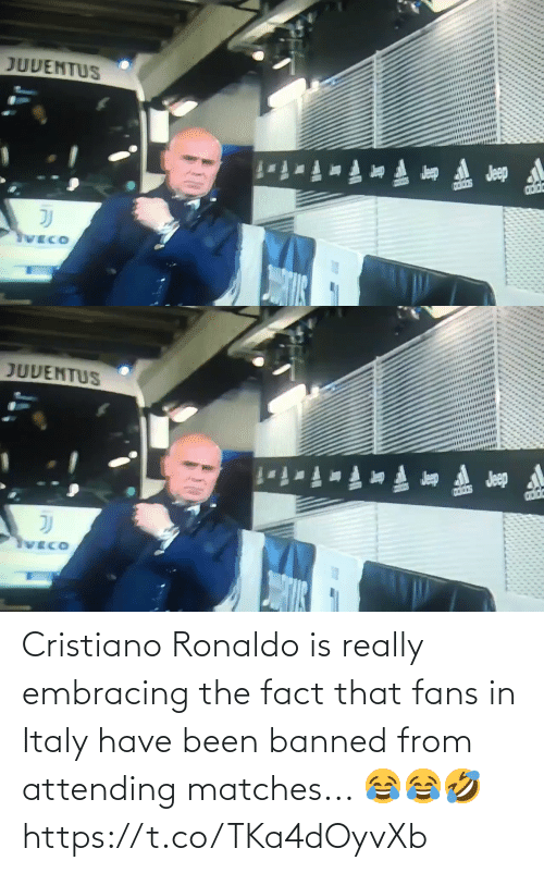 cristiano: Cristiano Ronaldo is really embracing the fact that fans in Italy have been banned from attending matches... 😂😂🤣 https://t.co/TKa4dOyvXb