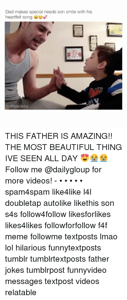 Heartfeltly: Dad makes special needs son smile with his  heartfelt song  IG @Daily GloUp THIS FATHER IS AMAZING!! THE MOST BEAUTIFUL THING IVE SEEN ALL DAY 😍😭😭 Follow me @dailygloup for more videos! - • • • • • spam4spam like4like l4l doubletap autolike likethis son s4s follow4follow likesforlikes likes4likes followforfollow f4f meme followme textposts lmao lol hilarious funnytextposts tumblr tumblrtextposts father jokes tumblrpost funnyvideo messages textpost videos relatable