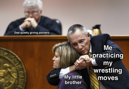 Dad, Dank, and Wrestling: Dad quietly giving pointers  Me  practicing  my  wrestling  My little  moves  brother  COARO