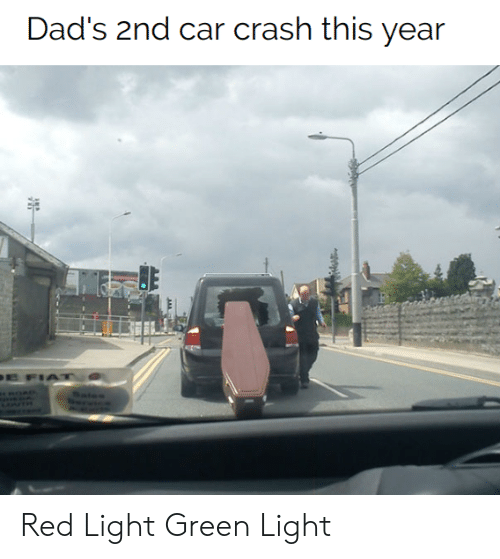 Fiat: Dad's 2nd car crash this year  E FIAT  дд Red Light Green Light
