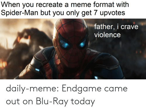 class: daily-meme:  Endgame came out on Blu-Ray today