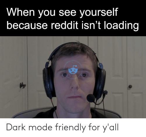 for: Dark mode friendly for y'all