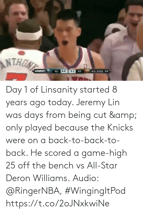 Off: Day 1 of Linsanity started 8 years ago today.   Jeremy Lin was days from being cut & only played because the Knicks were on a back-to-back-to-back. He scored a game-high 25 off the bench vs All-Star Deron Williams.  Audio: @RingerNBA, #WingingItPod https://t.co/2oJNxkwiNe