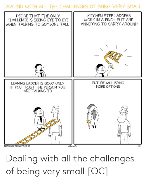 Being: Dealing with all the challenges of being very small [OC]