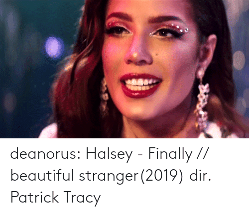H: deanorus:  Halsey - Finally // beautiful stranger(2019) dir. Patrick Tracy