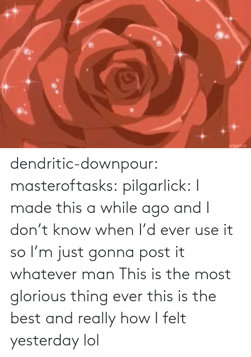 I Dont: dendritic-downpour:  masteroftasks:  pilgarlick:  I made this a while ago and I don't know when I'd ever use it so I'm just gonna post it whatever man  This is the most glorious thing ever  this is the best and really how I felt yesterday lol