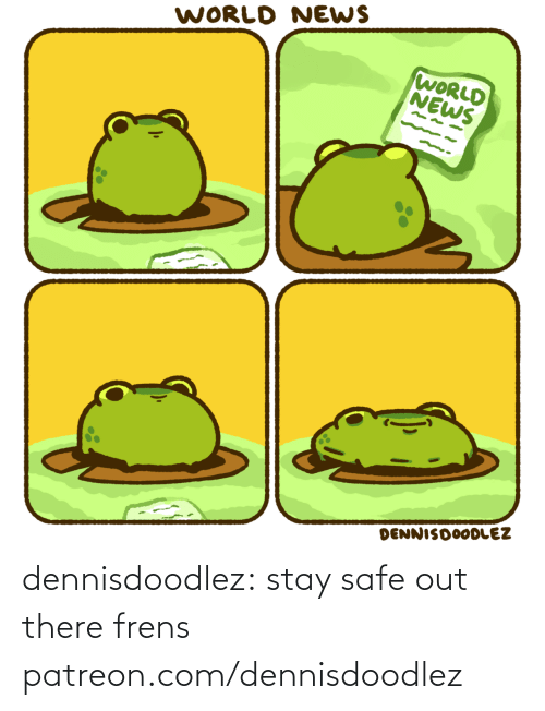 there: dennisdoodlez: stay safe out there frens patreon.com/dennisdoodlez