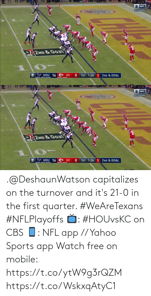 Its: .@DeshaunWatson capitalizes on the turnover and it's 21-0 in the first quarter. #WeAreTexans #NFLPlayoffs  📺: #HOUvsKC on CBS 📱: NFL app // Yahoo Sports app Watch free on mobile: https://t.co/ytW9g3rQZM https://t.co/WskxqAtyC1