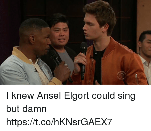 Relatable, Ansel Elgort, and Damned: di I knew Ansel Elgort could sing but damn https://t.co/hKNsrGAEX7