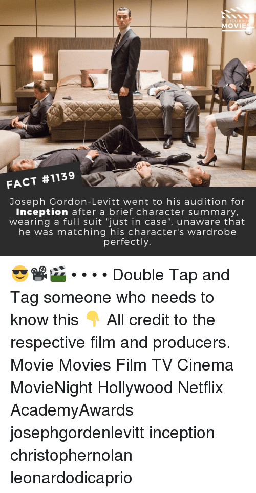 "Inception, Memes, and Movies: DID YOU KNO  MOVIE  FACT #1139  Joseph Gordon-Levitt went to his audition for  Inception after a brief character summary  wearing a full suit ""just in case"", unaware that  he was matching his character's wardrobe  perfectly. 😎📽️🎬 • • • • Double Tap and Tag someone who needs to know this 👇 All credit to the respective film and producers. Movie Movies Film TV Cinema MovieNight Hollywood Netflix AcademyAwards josephgordenlevitt inception christophernolan leonardodicaprio"