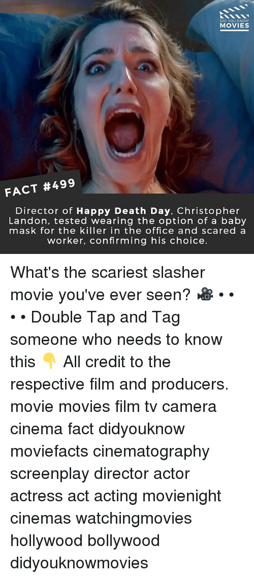 landon: DID YOU KNOw  MOVIES  FACT #499  Director of Happy Death Day, Christopher  Landon, tested wearing the option of a baby  mask for the killer in the office and scared a  worker, confirming his choice. What's the scariest slasher movie you've ever seen? 🎥 • • • • Double Tap and Tag someone who needs to know this 👇 All credit to the respective film and producers. movie movies film tv camera cinema fact didyouknow moviefacts cinematography screenplay director actor actress act acting movienight cinemas watchingmovies hollywood bollywood didyouknowmovies