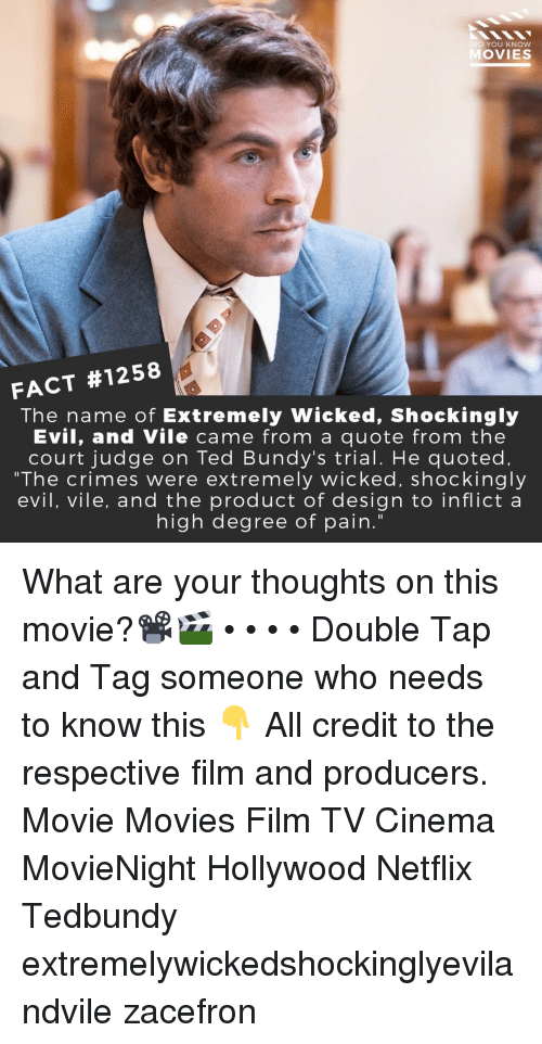 """Memes, Movies, and Netflix: DID YOU KNOW  OVIES  FACT #1258  The name of Extremely Wicked, Shockingly  Evil, and Vile came from a quote from the  court judge on Ted Bundy's trial. He quoted.  """"The crimes were extremely wicked, shockingly  evil, vile, and the product of design to inflict a  high degree of pain."""" What are your thoughts on this movie?📽️🎬 • • • • Double Tap and Tag someone who needs to know this 👇 All credit to the respective film and producers. Movie Movies Film TV Cinema MovieNight Hollywood Netflix Tedbundy extremelywickedshockinglyevilandvile zacefron"""