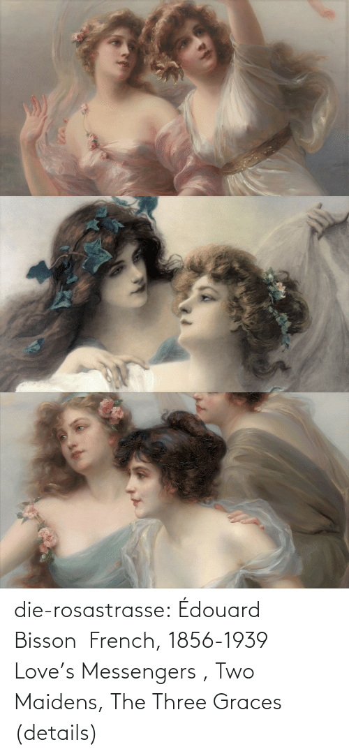 loves: die-rosastrasse: Édouard Bisson  French, 1856-1939    Love's Messengers  , Two Maidens, The Three Graces (details)
