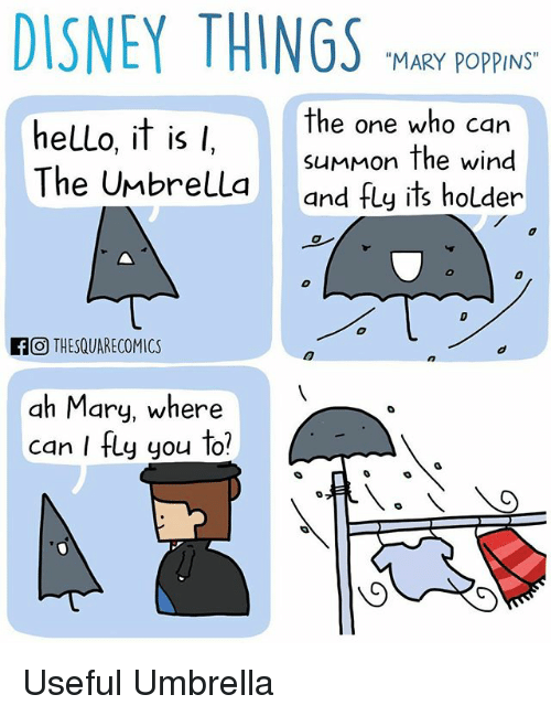"""Summone: DISNEY THINGS  """"MARY POPPINS""""  the one who can  helLo, it is  l  summon the wind  The Umbrella  and fly its holder  If O THESQUARECOMICS  ah Mary, where  can I fly you to? Useful Umbrella"""