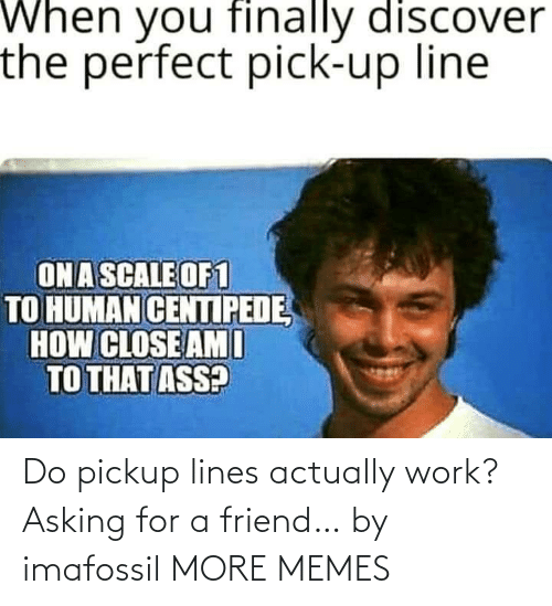 Dank, Memes, and Target: Do pickup lines actually work? Asking for a friend… by imafossil MORE MEMES