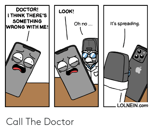 spreading: DOCTOR!  ITHINK THERE'S  SOMETHING  WRONG WITH ME!  LOOK!  It's spreading.  Oh no ...  LOLNEIN.com Call The Doctor