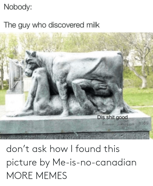 ask: don't ask how I found this picture by Me-is-no-canadian MORE MEMES