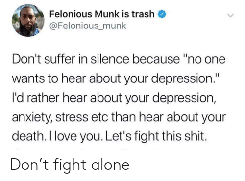 Fight: Don't fight alone