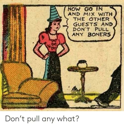 Pull: Don't pull any what?