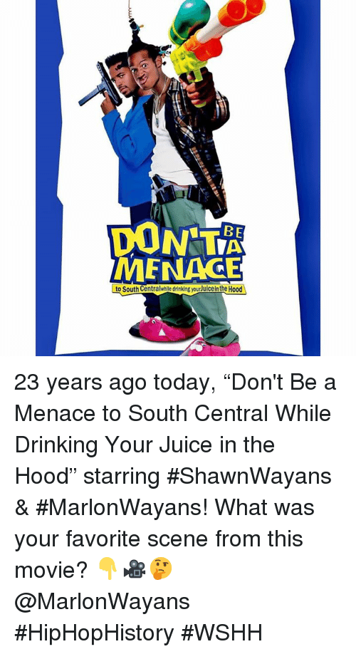 "In The Hood: DON T  MENAGE  to South Centralwhille drinking yourJuice in the Hood 23 years ago today, ""Don't Be a Menace to South Central While Drinking Your Juice in the Hood"" starring #ShawnWayans & #MarlonWayans! What was your favorite scene from this movie? 👇🎥🤔 @MarlonWayans #HipHopHistory #WSHH"