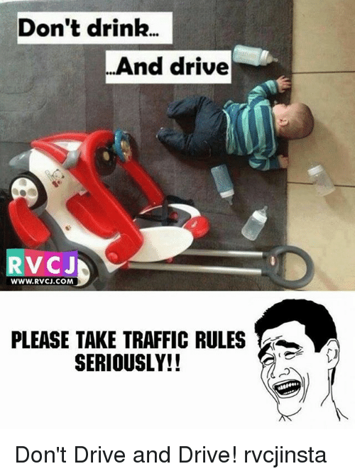 drinking and driving: Don't drink..  And drive  RVCJ  WWW.RVCJ.COM  PLEASE TAKE TRAFFIC RULES  SERIOUSLY!! Don't Drive and Drive! rvcjinsta