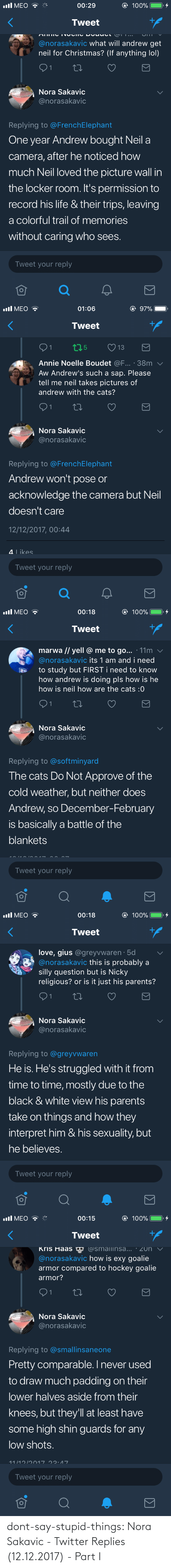 Part: dont-say-stupid-things:  Nora Sakavic - Twitter Replies (12.12.2017) - Part I
