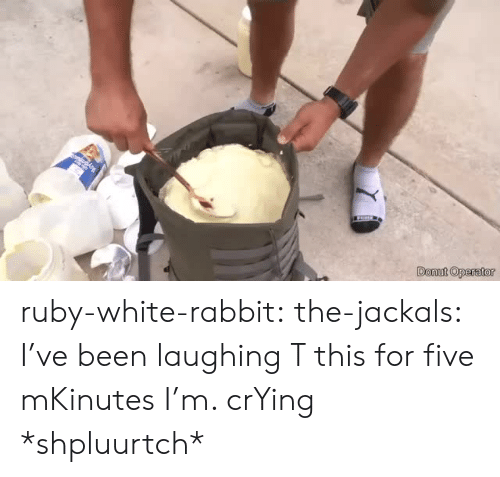 ruby: Donut Operator ruby-white-rabbit:  the-jackals:  I've been laughing T this for five mKinutes I'm. crYing  *shpluurtch*