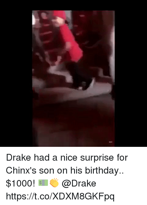 —˜: Drake had a nice surprise for Chinx's son on his birthday.. $1000! 💵👏 @Drake https://t.co/XDXM8GKFpq