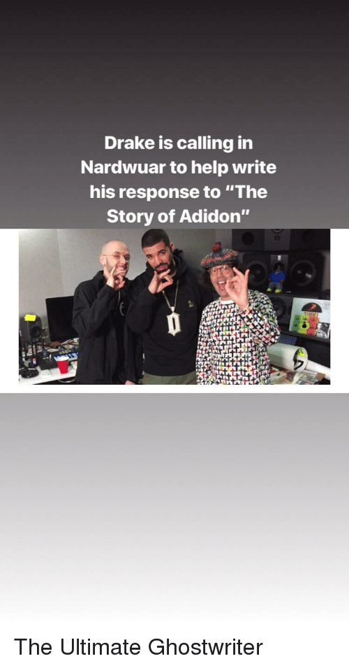 "Drake, Funny, and Help: Drake is calling in  Nardwuar to help write  his response to ""The  Story of Adidon"""