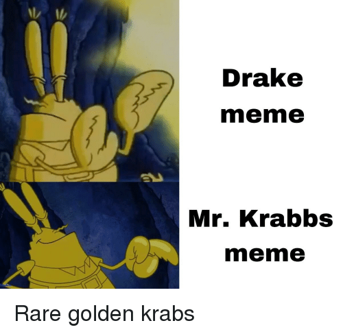 Drake, Meme, and SpongeBob: Drake  meme  Mr. Krabbs  meme
