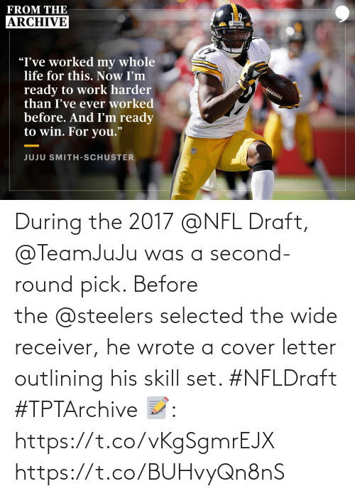 Selected: During the 2017@NFL Draft, @TeamJuJu was a second-round pick.   Before the@steelers selected the wide receiver, he wrote a cover letter outlining his skill set. #NFLDraft #TPTArchive   📝: https://t.co/vKgSgmrEJX https://t.co/BUHvyQn8nS