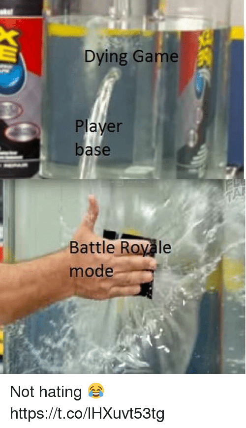 Video Games, Game, and Player: Dying Game  Player  base  Battle Rova  mode  le Not hating 😂 https://t.co/lHXuvt53tg