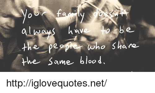 Http, Net, and Blood: e.  who ha re  the Same blood. http://iglovequotes.net/