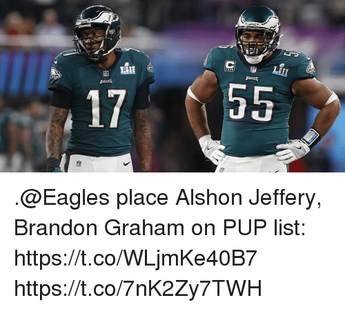 Philadelphia Eagles, Memes, and Alshon Jeffery: EAGLES  17 55 .@Eagles place Alshon Jeffery, Brandon Graham on PUP list: https://t.co/WLjmKe40B7 https://t.co/7nK2Zy7TWH