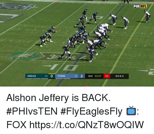 Philadelphia Eagles, Memes, and Alshon Jeffery: EAGLES  2-1 0 TITANS  21 32nd 13:27 03 3rd & 4 Alshon Jeffery is BACK. #PHIvsTEN #FlyEaglesFly  📺: FOX https://t.co/QNzT8wOQIW