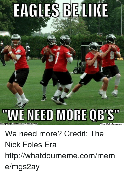 "Philadelphia Eagles, Facebook, and Meme: EAGLES BELIKE  WE NEED MORE OBS""  Baought By Facebook  Conn NFL Memczl We need more?