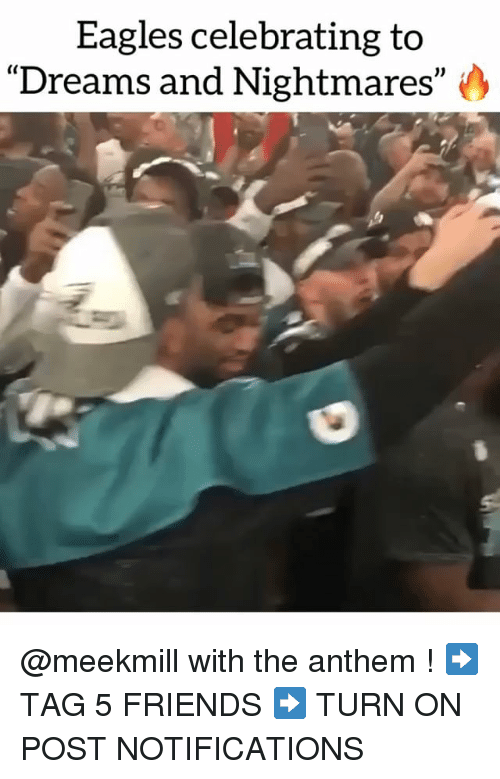 "Philadelphia Eagles, Friends, and Memes: Eagles celebrating to  Dreams and Nightmares"" @meekmill with the anthem ! ➡️ TAG 5 FRIENDS ➡️ TURN ON POST NOTIFICATIONS"