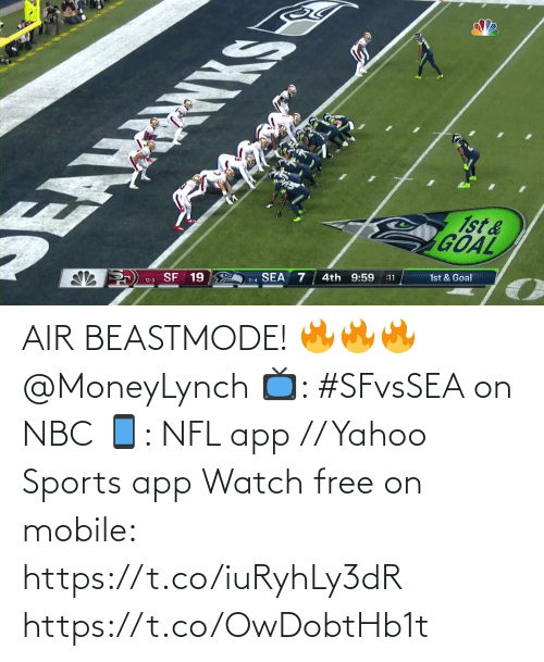 Beastmode: EAMRNKS  1st&  GOAL  SF 19  SEA  12-3  4th 9:59  11-4  :11  1st & Goal AIR BEASTMODE! 🔥🔥🔥 @MoneyLynch  📺: #SFvsSEA on NBC 📱: NFL app // Yahoo Sports app Watch free on mobile: https://t.co/iuRyhLy3dR https://t.co/OwDobtHb1t