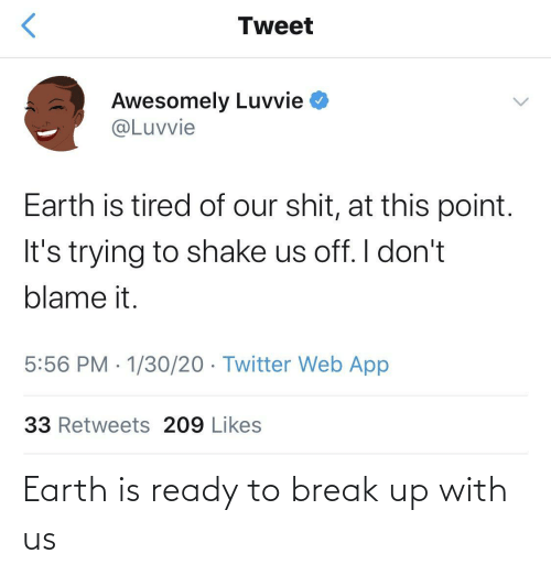 Earth: Earth is ready to break up with us