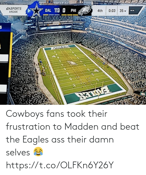 Dallas Cowboys: EASPORTS  DAL 113 O PHI  ARCADE  4th  0:03 35-  EALLES  है Cowboys fans took their frustration to Madden and beat the Eagles ass their damn selves 😂 https://t.co/OLFKn6Y26Y