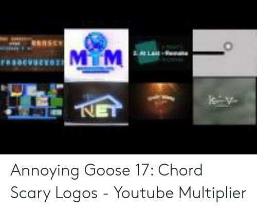 eensEr MM &ALLAIR NET Annoying Goose 17 Chord Scary Logos