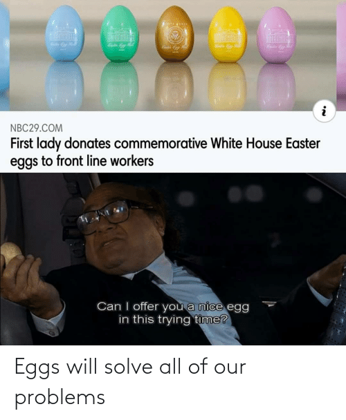 eggs: Eggs will solve all of our problems