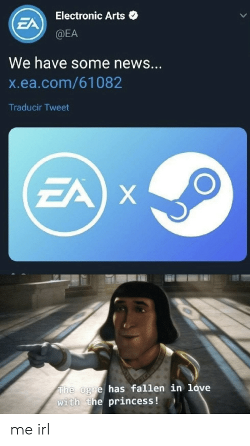 Love, News, and Electronic Arts: Electronic Arts  EA  @EA  We have some news...  X.ea.com/61082  Traducir Tweet  EA X  The ogre has fallen in love  with the princess ! me irl