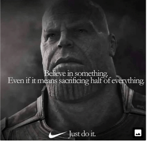 Just Do It, Means, and Do It: elieve in something  Even if it means sacrificing half of everything  NF  Just do it.