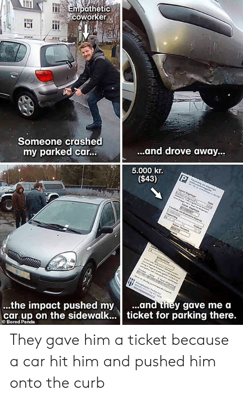 Empathetic COworker Someone Crashed My Parked Car and Drove