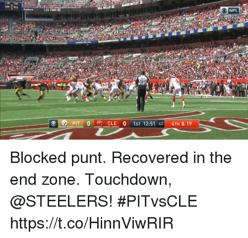 Touchdowners: EN FORD 80  BILL WILLIS 60MARSON MOTLET 3  SHERWN-WILLIAMS  ni  30  CLE 0 1ST 12:51 404TH & 19 Blocked punt. Recovered in the end zone.  Touchdown, @STEELERS! #PITvsCLE https://t.co/HinnViwRIR