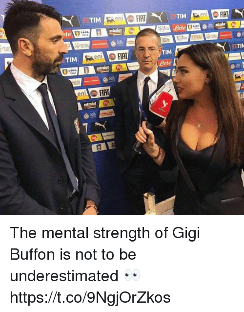 Soccer, Fiat, and Buffon: en  te  TIM  TI  TiM  Lete  FIAT  ntralot  ent The mental strength of Gigi Buffon is not to be underestimated 👀 https://t.co/9NgjOrZkos