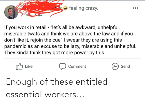 Cringe Pics: Enough of these entitled essential workers...