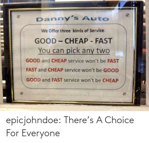 Choice: epicjohndoe:  There's A Choice For Everyone