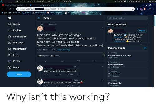 """Emoji, Microsoft, and School: * es ) 20:34:57  File Edit View History Tools People Help  on Twitter: """"Junio  OGojira-Wolf Down the Earth  X  X  / status/ 1153392440474263553  https://twitter.com/  School Stuff A ArchWiki  CUPS Interface  The GNU Operati.  Inbox -arrogants...  MCollection -Al...  Junk  Tweet  Search Twitter  Home  Relevant people  Retweeted  # Explore  Follow  Junior dev: """"why isn't this working?"""" 